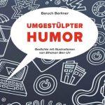Umgestülpter Humor, ein Gedichtband von Dr. Baruch Berliner